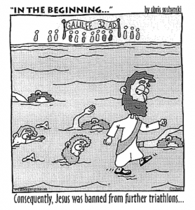 Consequently, Jesus was banned from further triathlons